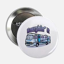 "Roughin' it 2.25"" Button"