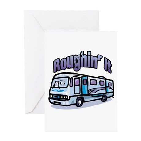 Roughin' it Greeting Card