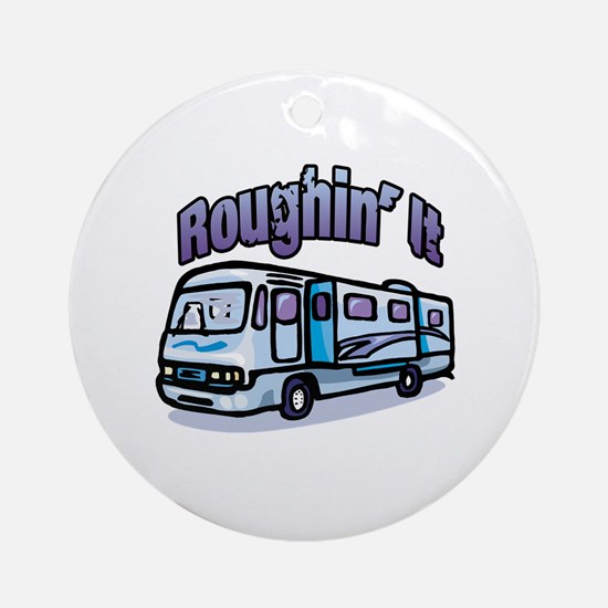 Roughin' it Ornament (Round)