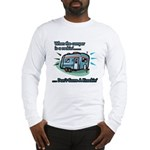 Don't come knockin' Long Sleeve T-Shirt