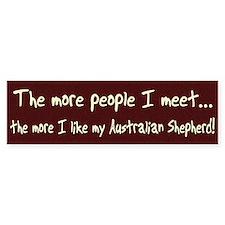 The More People Australian Shepherd Bumper Bumper Bumper Sticker