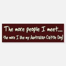 The More People Aust Cattle Dog Bumper Bumper Bumper Sticker