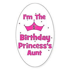 1st Birthday Princess's Aunt! Oval Sticker
