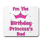 1st Birthday Princess's Dad! Mousepad