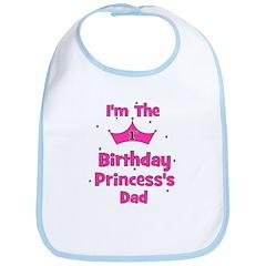 1st Birthday Princess's Dad! Bib