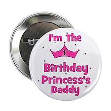 "1st Birthday Princess's Daddy 2.25"" Button"