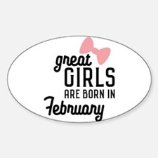 Great Girls are born in February Cb0kt Decal