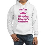 1st Birthday Princess's Godfa Hooded Sweatshirt
