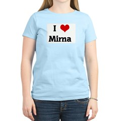 I Love Mirna T-Shirt