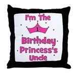 1st Birthday Princess's Uncle Throw Pillow