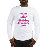 1st Birthday Princess's Uncle Long Sleeve T-Shirt