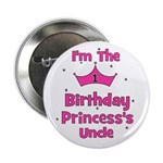 "1st Birthday Princess's Uncle 2.25"" Button"