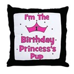 1st Birthday Princess's Pup! Throw Pillow
