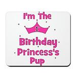 1st Birthday Princess's Pup! Mousepad