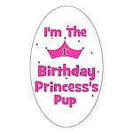1st Birthday Princess's Pup! Oval Sticker