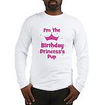 1st Birthday Princess's Pup! Long Sleeve T-Shirt