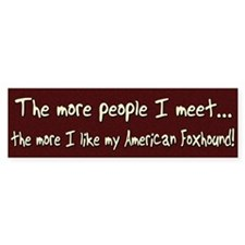 The More People American Foxhound Bumper Bumper Sticker