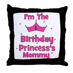 1st Birthday Princess's Mommy Throw Pillow