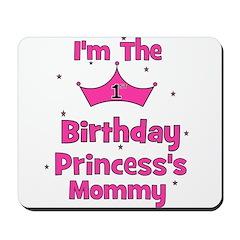1st Birthday Princess's Mommy Mousepad