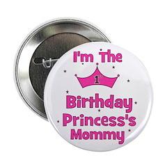 "1st Birthday Princess's Mommy 2.25"" Button"