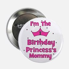 "1st Birthday Princess's Mommy 2.25"" Button"