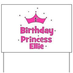1st Birthday Princess Ellie! Yard Sign