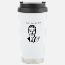 Cute That%27s what she said Travel Mug