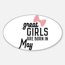 Great Girls are born in May Ch67g Decal