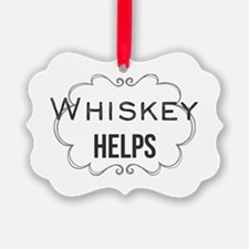 Whiskey Helps Ornament