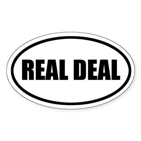 Real Deal Bumper Oval Sticker