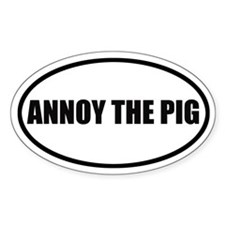 Annoy The Pig Bumper Oval Decal