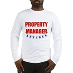 Retired Property Manager Long Sleeve T-Shirt