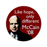 McCain '08 - Like hope only different big Button