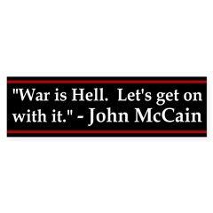 War is Hell Anti-McCain Bumper Bumper Sticker