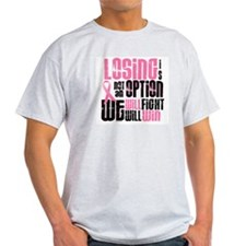 LOSING Is NOT An Option 6 T-Shirt