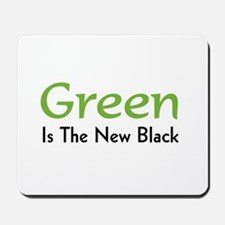 Green Is The New Black Mousepad