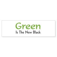 Green Is The New Black Bumper Bumper Sticker