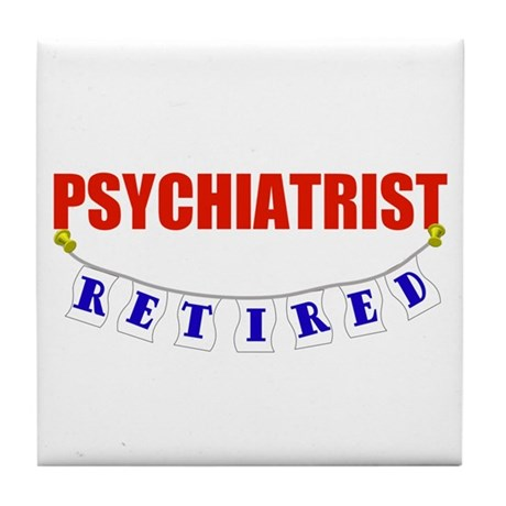 Retired Psychiatrist Tile Coaster