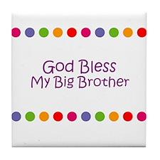 God Bless My Big Brother Tile Coaster