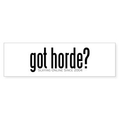 got horde Bumper Bumper Sticker