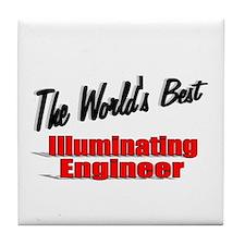 """""""The World's Best Illuminating Engineer"""" Tile Coas"""