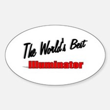 """The World's Best Illuminator"" Oval Decal"