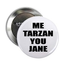"Me Tarzan 2.25"" Button"