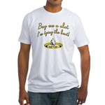Buy Me a Shot Fitted T-Shirt