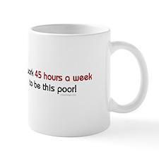 To Be This Poor! Mug