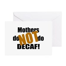 Mothers Don't Do Decaf Greeting Cards (Pk of 10)