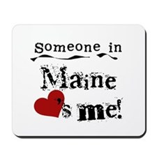 Someone in Maine Mousepad