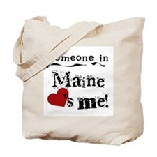 Someone in Maine Tote Bag