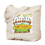 Look Who's Over The Hill Tote Bag