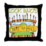 Look Who's Over The Hill Throw Pillow
